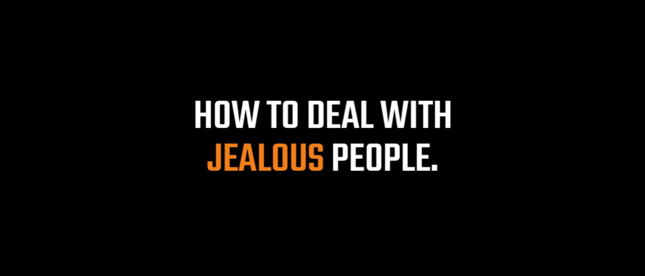 How To Deal With Haters And Jealous People, How To Deal With Haters And Jealous People, how to tackle jealous people,