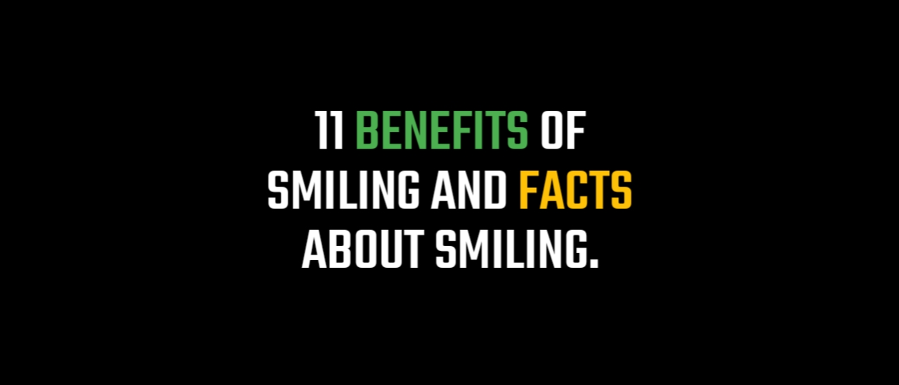 11 Benefits of Smiling And Reasons To Smile More, 11 Benefits of Smiling, why smile more, Benefits of Smiling, what a smile can do, health benefits of smiling, facts about smiling, 11 Benefits of Smiling And Facts About Smiling,